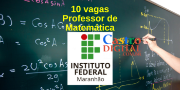 IFMA abre 10 vagas para Professor EaD de Matemática – Edital 01/2021