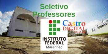 IFMA abre 20 vagas para Professor de diversas áreas – Edital 02/2021 Campus Bacabal