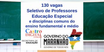Seduc-MA abre 130 vagas para professores no Maranhão – Edital 07/2021 do seletivo para Ensino Fundamental, Médio e Educação Especial