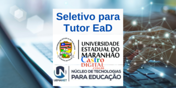 UEMA abre vagas para Letras e Pedagogia como Tutor EaD – Edital UEMANET 8/2021