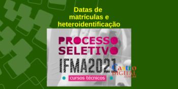 IFMA divulga novas datas de matrículas do seletivo 2021 de cursos técnicos e procedimento de heteroidentificação