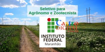 IFMA abre seletivo para Agrônomo e Zootecnista – Edital 04/2021