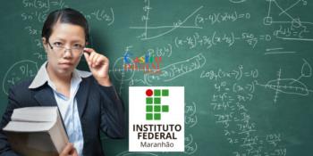 IFMA abre 22 vagas para Professor EaD de Matemática ou Pedagogia – Edital 20/2021