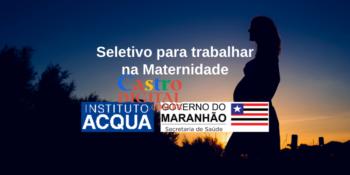 Seletivo para trabalhar na maternidade em São Luís – MA – Edital 02/2021 Instituto Aqcua