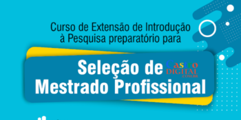 Universidade Federal abre curso preparatório para Mestrado, EaD e com Certificado (2º turma)