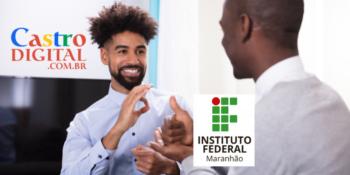 IFMA abre seletivo para professor de LIBRAS e Português com salário de R$ 3 mil – Edital 51/2021